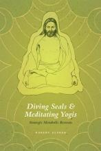 Robert Elsner Diving Seals and Meditating Yogis