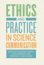 Susanna Priest,   Jean Goodwin,   Michael F. Dahlstrom Ethics and Practice in Science Communication