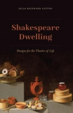Julia Reinhard (University of California Irvine USA) Lupton Shakespeare Dwelling