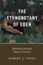 Robert A. Voeks The Ethnobotany of Eden