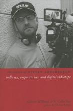 Dewaard, Andrew The Cinema of Steven Soderbergh - Indie Sex, Corporate Lies, and Digital Videotape