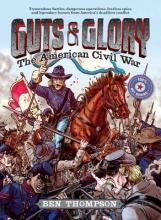 Thompson, Ben Guts & Glory: The American Civil War
