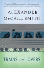 McCall Smith, Alexander Trains and Lovers