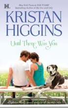 Higgins, Kristan Until There Was You