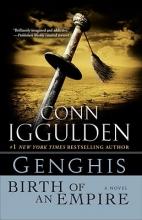 Iggulden, Conn Genghis: Birth of an Empire