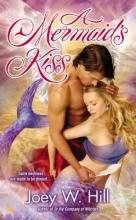Hill, Joey W. A Mermaid`s Kiss