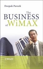 Pareek, Deepak The Business of WiMAX