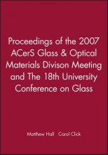 Hall, Matthew Proceedings of the 2007 ACerS Glass & Optical Materials Divison Meeting and The 18th University Conference on Glass