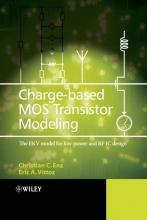 Enz, Christian C. Charge-Based MOS Transistor Modeling