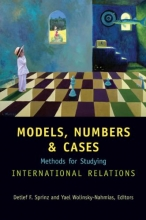 Detlef F. Sprinz,   Yael Wolinsky-Nahmias Models, Numbers, and Cases