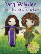 Pat Olski Yarn Whirled: Fairytales, Fables and Folklore