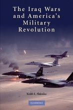 Shimko, Keith L. The Iraq Wars and America`s Military Revolution