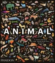 Phaidon Editors , Animal: Exploring the Zoological World
