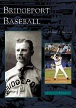 Bielawa, Michael J. Bridgeport Baseball