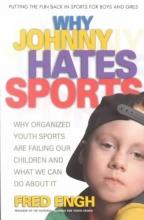 Engh, Fred Why Johnny Hates Sports