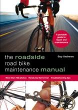 Andrews, Guy The Roadside Road Bike Maintenance Manual