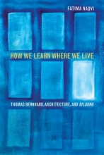 Naqvi, Fatima How We Learn Where We Live