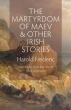 Frederic, Harold Martyrdom of Maev Irish Stories