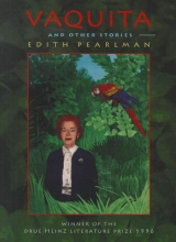 Pearlman, Edith Vaquita and Other Stories
