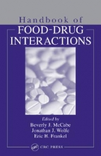 Beverly McCabe-Sellers,   Eric H. Frankel,   Jonathan J. Wolfe Handbook of Food-Drug Interactions