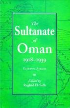 El-Solh, Raghid The Sultanate of Oman 1918-1939