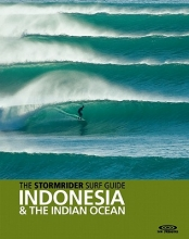 Bruce Sutherland The Stormrider Surf Guide Indonesia & the Indian Ocean