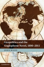 Marx, John Geopolitics and the Anglophone Novel, 1890 2011
