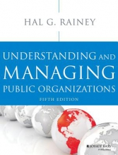 Rainey, Hal G. Understanding and Managing Public Organizations
