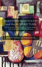 Schwerter, Stephanie Northern Irish Poetry and the Russian Turn
