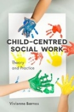 Vivienne Barnes Child-Centred Social Work: Theory and Practice
