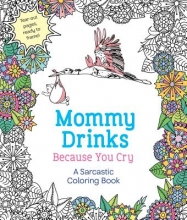 Caner, Hannah Mommy Drinks Because You Cry