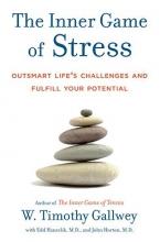 W. Timothy Gallwey,   Edd Hanzelik,   John Horton The Inner Game Of Stress