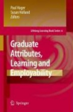 Paul Hager,   Susan Holland Graduate Attributes, Learning and Employability