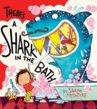 Mcintyre, Sarah There`s a Shark in the Bath