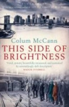 McCann, Colum This Side of Brightness