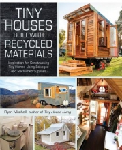 Mitchell, Ryan Tiny Houses Built With Recycled Materials