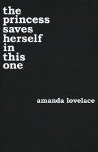 Amanda Lovelace, The Princess Saves Herself in This One