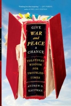 Kaufman, Andrew D. Give War and Peace a Chance