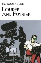 Wodehouse, P. G. Louder and Funnier