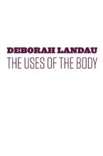 Landau, Deborah The Uses of the Body