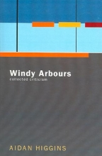 Higgins, Aidan Windy Arbours