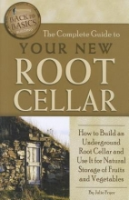 Fryer, Julie The Complete Guide to Your New Root Cellar