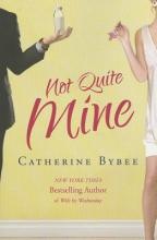 Bybee, Catherine Not Quite Mine