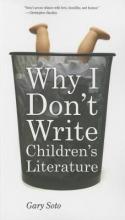 Soto, Gary Why I Don`t Write Children`s Literature