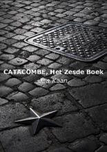 Jan  Kaan CATACOMBE, Het Zesde Boek