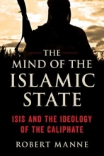 Manne, Robert The Mind of the Islamic State