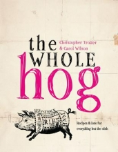 Wilson, Carol,   Trotter, Christopher The Whole Hog