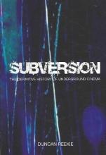Reekie, Duncan Subversion - The Definitive History of Underground  Cinema