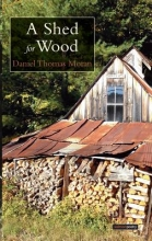 Moran, Daniel Thomas A Shed for Wood