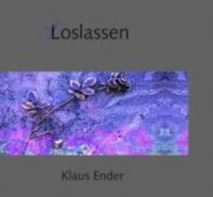 Ender, Klaus Loslassen